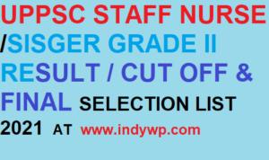 UPPSC Staff Nurse Cut Off Marks 2021 -@Uppsc.Up.Nic.In UP Sister Grade II/Staff Nurse Result/ Merit List 2021 1